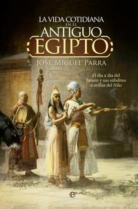 Libro LA VIDA COTIDIANA EN EL ANTIGUO EGIPTO