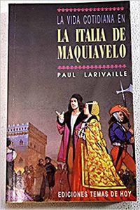 Libro LA VIDA COTIDIANA EN LA ITALIA DE MAQUIAVELO