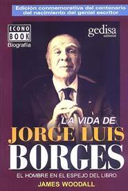 Libro LA VIDA DE JORGE LUIS BORGES: EL HOMBRE EN EL ESPEJO DEL LIBRO