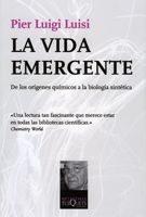 Libro LA VIDA EMERGENTE: DE LOS ORIGENES QUIMICOS A LA BIOLOGIA SINTETI CA