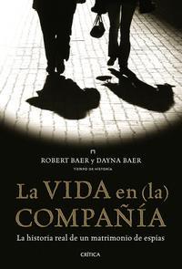 Libro LA VIDA EN LA COMPAÑIA: LA HISTORIA REAL DE UN MATRIMONIO DE ESPINAS