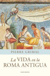 Libro LA VIDA EN LA ROMA ANTIGUA