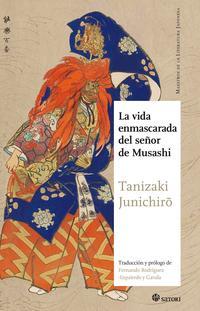 Libro LA VIDA ENMASCARADA DEL SEÑOR DE MUSASHI