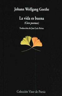 Libro LA VIDA ES BUENA: CIEN POEMAS