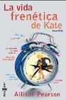 Libro LA VIDA FRENETICA DE KATE