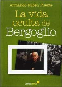 Libro LA VIDA OCULTA DE BERGOGLIO