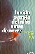 Libro LA VIDA SECRETA DEL NIÑO ANTES DE NACER