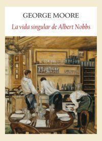 Libro LA VIDA SINGULAR DE ALBERT NOBBS