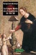Libro LA VIRGEN MARIA EN EL MAGISTERIO DE PIO XII