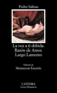 Libro LA VOZ A TI DEBIDA; RAZON DE AMOR; LARGO LAMENTO