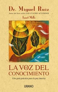 Libro LA VOZ DEL CONOCIMIENTO: UNA GUIA PRACTICA PARA LA PAZ INTERIOR