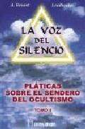 Libro LA VOZ DEL SILENCIO: PLATICAS SOBRE EL SENDERO DEL OCULTISMO
