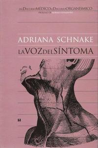 Libro LA VOZ DEL SINTOMA: DEL DISCURSO MEDICO AL DISCURSO ORGANISMICO