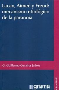 Libro LACAN AIMEE Y FREUD: MECANISMO ETIOLOGICO DE LA PARANOIA.