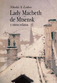 Libro LADY MACBETH DE MTSENSK Y OTROS RELATOS