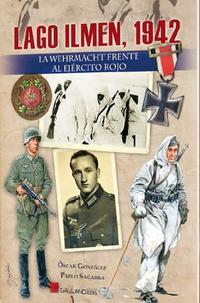 Libro LAGO ILMEN, 1942: LA WERHRMACTH FRENTE AL EJERCITO ROJO