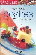 Libro LAROUSSE POSTRES: MAS DE 750 SABROSAS RECETAS