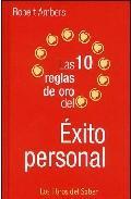 Libro LAS 10 REGLAS DE ORO PARA EL EXITO PERSONAL