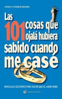 Libro LAS 101 COSAS QUE OJALÁ HUBIERA SABIDO CUANDO ME CASÉ