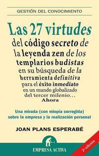 Libro LAS 27 VIRTUDES DEL CODIGO SECRETO DE LA LEYENDA ZEN DE LOS TEMPL ARIOS BUDISTAS EN SU BUSQUEDA DE LA HERRAMIENTA DEFINITIVA PARA EL EXITO INMEDIATO EN UN MUNDO GLOBALIZADO DEL TERCER MILENIO: UNA MIRA