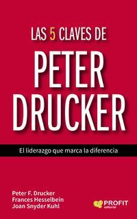 Libro LAS 5 CLAVES DE PETER DRUCKER: EL LIDERAZGO QUE MARCA LA DIFERENCIA