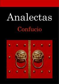 Libro LAS ANALECTAS: ENSEÑANZAS, ORIENTACIONES Y CONSEJOS