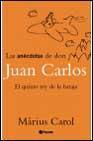 Libro LAS ANECDOTAS DE DON JUAN CARLOS: EL QUINTO REY DE BARAJA