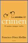 Libro LAS ANECDOTAS DEL CRIMEN: EL ASESINO SIEMPRE VUELVE