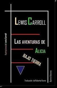 Libro LAS AVENTURAS DE ALICIA BAJO LA TIERRA