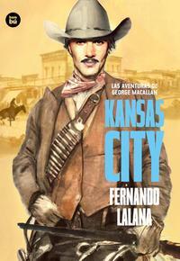 Libro LAS AVENTURAS DE GEORGE MACALLAN. KANSAS CITY