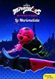 Libro LAS AVENTURAS DE LADYBUG. NARRATIVA 3. LA MARIONETISTA