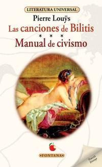 Libro LAS CANCIONES DE BILITIS / MANUAL DE CIVISMO