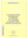 Libro LAS CAPITULACIONES MATRIMONIALES EN PERJUICIO DE ACREEDORES Y LA ANOTACION DE EMBARGO SOBRE BIENES EX-GANANCIALES