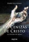 Libro LAS CENIZAS DE CRISTO: EL ENIGMA DE MENA