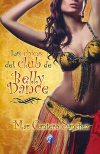 Libro LAS CHICAS DEL CLUB DE BELLY DANCE