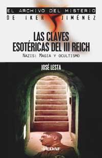 Libro LAS CLAVES ESOTERICAS DEL III REICH: NAZIS: MAGIA Y OCULTISMO