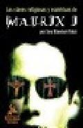 Libro LAS CLAVES RELIGIOSAS Y ESOTERICAS DE MATRIX I