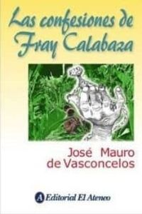 Libro LAS CONFESIONES DE FRAY CALABAZA