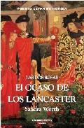 Libro LAS DOS ROSAS: EL OCASO DE LOS LANCASTER