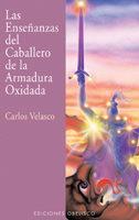Libro LAS ENSEÑANZAS DEL CABALLERO DE LA ARMADURA OXIDADA