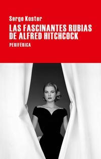 Libro LAS FASCINANTES RUBIAS DE ALFRED HITCHCOCK