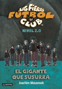 Libro LAS FIERAS DEL FUTBOL CLUB 2.0 2. EL GIGANTE QUE SUSURRA