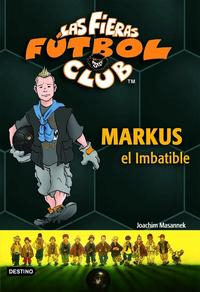 Libro LAS FIERAS DEL FUTBOL CLUB Nº 13: MARKUS EL IMBATIBLE