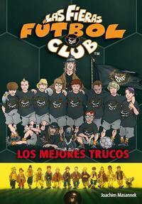 Libro LAS FIERAS FUTBOL CLUB 14: LOS MEJORES TRUCOS