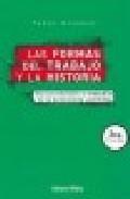 Libro LAS FORMAS DEL TRABAJO Y LA HISTORIA: UNA INTRODUCCION AL ESTUDIO DE LA ECONOMIA POLITICA