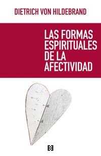 Libro LAS FORMAS ESPIRITUALES DE LA AFECTIVIDAD