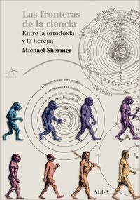 Libro LAS FRONTERAS DE LA CIENCIA: ENTRE LA ORTODOXIA Y LA HEREJIA