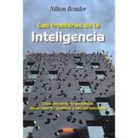 Libro LAS FRONTERAS DE LA INTELIGENCIA: COMO DESPERTAR LA GENIALIDAD, DESARROLLAR LOS SENTIDOS Y OBTENER SABIDURIA