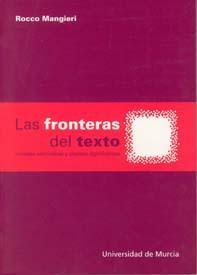 Libro LAS FRONTERAS DEL TEXTO: MIRADAS SEMIOTICAS Y OBJETOS SIGNIFICANT ES