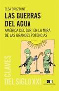 Libro LAS GUERRAS DEL AGUA: AMERICA DEL SUR, EN LA MIRA DE LAS GRANDES POTENCIAS